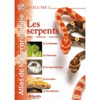Atlas de la Terrariophilie - Volume 1 Les Serpents